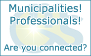 Municipalities! Professionals! Are you connected?